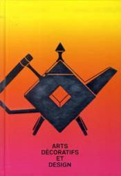 Art décoratifs et design ; la collection du musée des beaux-arts de Montréal - Couverture - Format classique