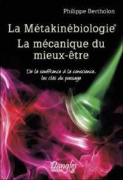 La métakinébiologie ; la mécanique du mieux-être - Couverture - Format classique