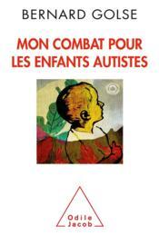 Mon combat pour les enfants autistes - Couverture - Format classique