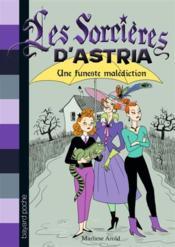 Les sorcières d'Astria t.1 ; une funeste malédiction - Couverture - Format classique