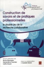 Construction De Savoirs Et De Pratiques Professionnelles - Couverture - Format classique