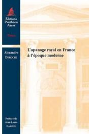 L'apanage royal en France à l'époque moderne - Couverture - Format classique