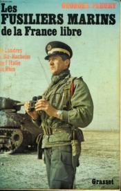 Les Fusiliers Marins De La France Libre.De Londres A Bir-Hacheim De L Italie Au Rhin. - Couverture - Format classique