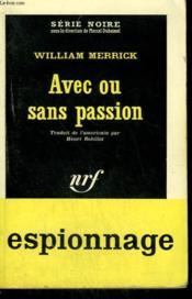 Avec Ou Sans Passion. ( The Fackard Case ). Collection : Serie Noire N° 703 - Couverture - Format classique