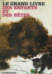 Le Grand Livre Des Enfants Et Des Betes. - Couverture - Format classique