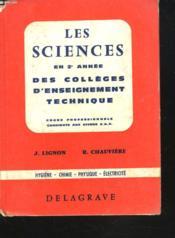 LES SCIENCES EN 2e ANNEE DES COLLEGES D'ENSEIGNEMENT TECHNIQUE. COURS PROFESSIONNELS, CANDIDATS AUX DIVERS C.A.P. / HYGIENE / CHIMIE / PHYSIQUE / ELECTRICITE. - Couverture - Format classique