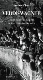 Verdi-Wagner ; imaginaire de l'opéra et identités nationales - Couverture - Format classique