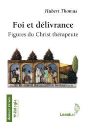 Foi et delivrance. figures du christ therapeute - Couverture - Format classique