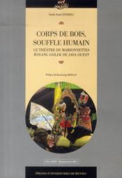 Corps de bois, souffle humain ; le théâtre de marionnettes wayang golek de Java Ouest - Couverture - Format classique
