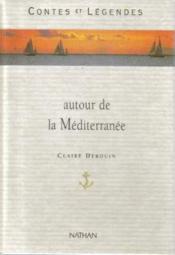Contes Et Legendes Autour De La Mediterranee - Couverture - Format classique