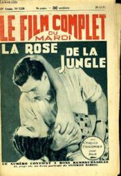 Le Film Complet Du Mardi N° 1110 - 10e Annee - La Rose De La Jungle - Couverture - Format classique