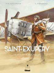 Saint-Exupéry T.1 ; le seigneur des sables - Couverture - Format classique