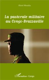 Pastorale militaire au Congo-Brazzaville - Couverture - Format classique