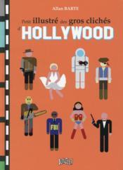 Petit illustré des gros clichés d'Hollywood - Couverture - Format classique