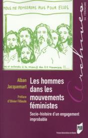 Les hommes dans les mouvements féministes ; socio-histoire d'un engagement improbable - Couverture - Format classique