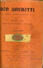 Don Quichotte Comedie Lyrique En Cinq Actes - Poeme De Henri Cain D'Apres La Comedie Heroique De Le Lorrain - Musique De J.Massenet. - Couverture - Format classique