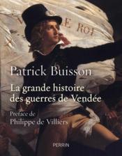 La grande histoire des guerres de Vendée - Couverture - Format classique