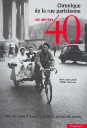 Chronique de la rue parisienne - les annees 40 - Couverture - Format classique