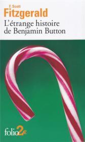 L'étrange histoire de Benjamin Button ; la lie du bonheur - Couverture - Format classique