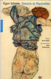 Egon schiele. dessins et aquarelles - Couverture - Format classique