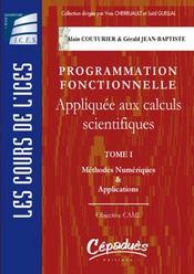 Programmation fonctionnelle appliquée aux calculs scientifiques t.1 ; méthodes numériques et applications - Intérieur - Format classique