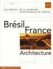 Les Cahiers De La Recherche Architecturale Et Urbaine N.18-19 ; Brésil, France ; Architecture - Intérieur - Format classique