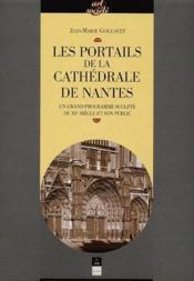 Les portails de la cathédrale de Nantes ; un grand programme sculpté du XV siècle et son public - Couverture - Format classique