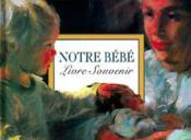 Notre Bebe : Livre Souvenir - Couverture - Format classique