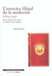 L'exercice illégal de la médecine ; 1673-1793 ; entre défaut de droit et manière d'exercer - Intérieur - Format classique
