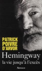 Hemingway, la vie jusqu'à l'excès - Couverture - Format classique