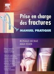 Prise en charge des fractures ; manuel pratique - Couverture - Format classique
