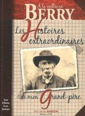 Berry histoires extraordinaires de mon grand-père - Couverture - Format classique