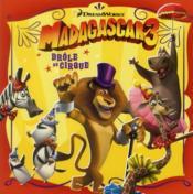 Madagascar 3 ; drôle de cirque - Couverture - Format classique