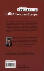LES GUIDES S'INSTALLER A ; Lille ; Flandre-Europe - 4ème de couverture - Format classique
