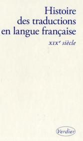 Histoire des traductions en langue française ; XIX siècle (1815-1914) - Couverture - Format classique