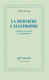 La dernière catastrophe ; l'histoire, le présent, le contemporain - Couverture - Format classique
