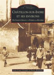 Châtillon-sur-Indre et ses environs ; de Saint-Genou à Fléré-la-Rivière - Couverture - Format classique