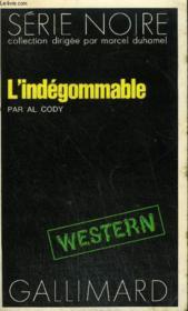 Collection : Serie Noire N° 1675 L'Indegommable - Couverture - Format classique
