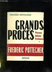 Grands Proces. Moscou: Affaire Powers. Londres: Affaire Adams. Jerusalem: Affaire Eichmann. - Couverture - Format classique