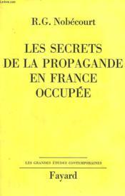 Les Secrets De La Propagande En France Occupee. - Couverture - Format classique