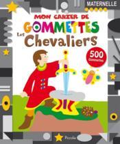 Mon Cahier De Gommettes/Les Chevaliers - Couverture - Format classique
