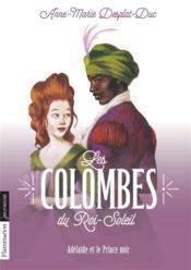 Les colombes du Roi-Soleil T.10 ; Adelaïde et le prince noir - Couverture - Format classique