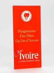 Hôtel Ivoire. An Intercontinental Hôtel. Programme des Fêtes de fin d'Année. 20, 25, 25, 31 décembre 1970 :