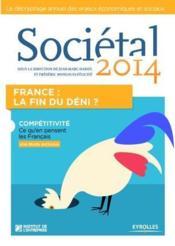 Sociétal 2014 ; France la fin du déni ; compétitivité, ce qu'en pensent les français - Couverture - Format classique
