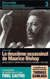 Le deuxième assassinat de Maurice Bishop ; révolution et contre-révolution à Grenade, 1979-1983 ; le processus de rectification à Cuba ; la révolution est une perpétuelle pédagogue - Couverture - Format classique