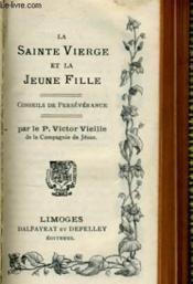 La Sainte Vierge Et La Jeune Fille N°86 - Conseils De Perseverance - Couverture - Format classique