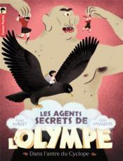 Les agents secrets de l'Olympe T.3 ; dans l'antre du cyclope - Couverture - Format classique