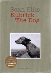 Sean ellis kubrick the dog (new edition) - Couverture - Format classique