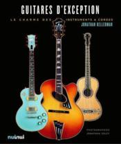 Guitares d'exception ; le charme des instruments à cordes - Couverture - Format classique