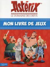 Astérix ; le domaine des Dieux ; mon livre de jeux - Couverture - Format classique